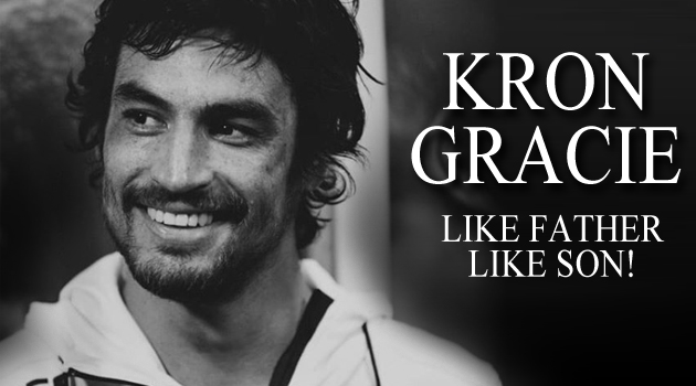 Like Father Like Son: Kron Gracie